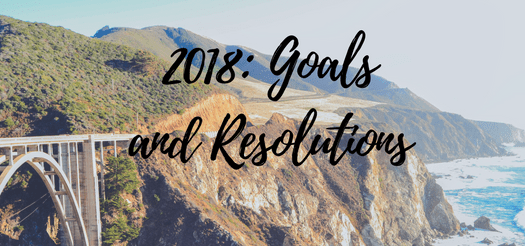 2018: Goals and Resolutions. Photo by Madeline Merlic. Bixby Bridge, Big Sur, CA.